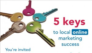 Learn the 5 Keys to Local Online Marketing Success